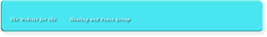 The Website for the         Healing and Peace Group Limited